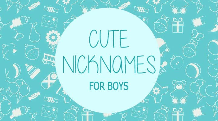 nicknames, nicknames for boys, nicknames for girls, nickname for boys, pet names for boys, nick names, nickname for girls, pet names for girls, nickname